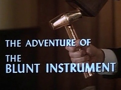 The Adventure of the Blunt Instrument