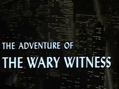 The Adventure of the Wary Witness