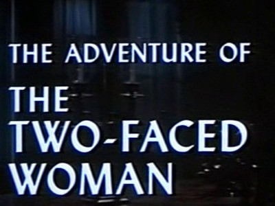 The Adventure of the Two-Faced Woman