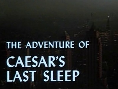 The Adventure of Caesar's Last Sleep
