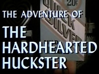 The Adventure of the Hardhearted Huckster