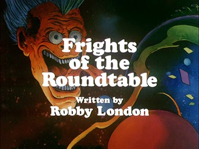 Frights of the Roundtable