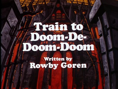 Train to Doom-De-Doom-Doom