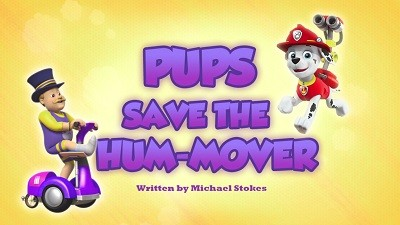 Pups Save the Hum-Mover