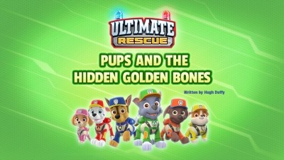 Ultimate Rescue: Pups and the Hidden Golden Bones