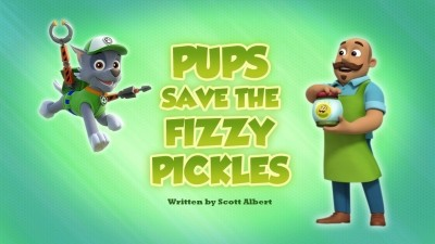 Pups Save the Fizzy Pickles