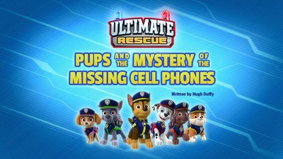 Ultimate Rescue: Pups and the Mystery of the Missing Cell Phones