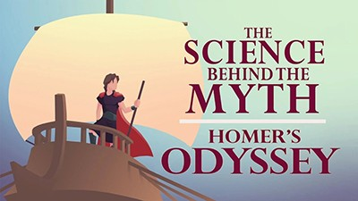 "The Science Behind the Myth: Homer's ""Odyssey"""