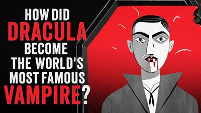 How Did Dracula Become the World's Most Famous Vampire?