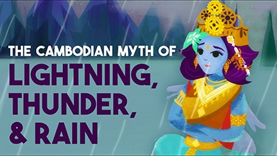 The Cambodian Myth of Lightning, Thunder, and Rain