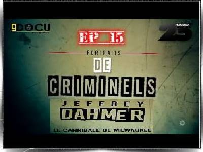 Jeffrey Dahmer: le cannibale de Milwaukee