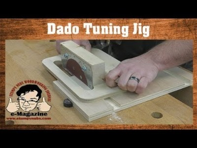 My dados don't fit - Fine tune them with this clever jig