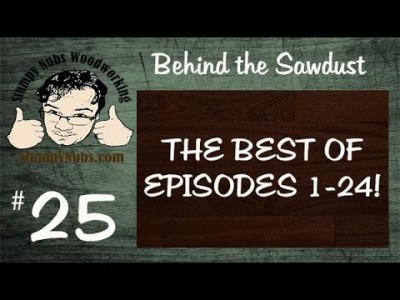 THE BEST of Behind the Sawdust woodworking news show #1-24