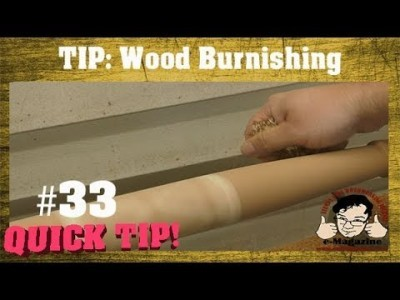 Save sandpaper by burnishing your wood turnings