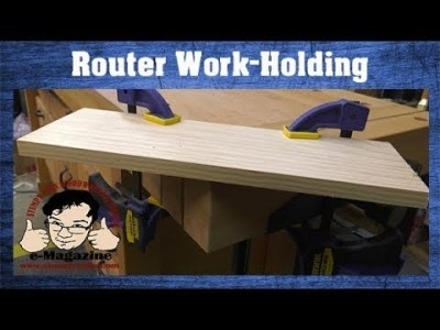 Four Ways to SAFELY hold your work while routing