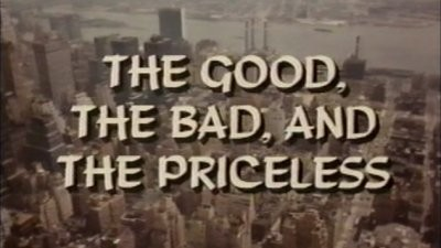 The Good, the Bad and the Priceless