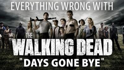 "Everything Wrong With The Walking Dead ""Days Gone Bye"""