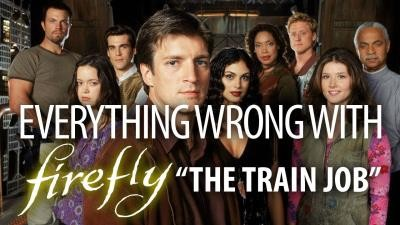 """Everything Wrong With Firefly """"The Train Job"""""""