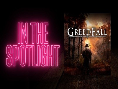 IN THE SPOTLIGHT: Greedfall