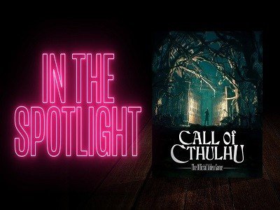 IN THE SPOTLIGHT: Call of Cthulhu: The Official Video Game